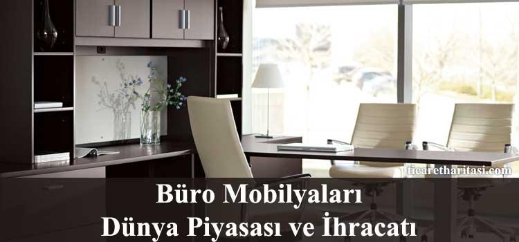 büro mobilyası ihracat analiz