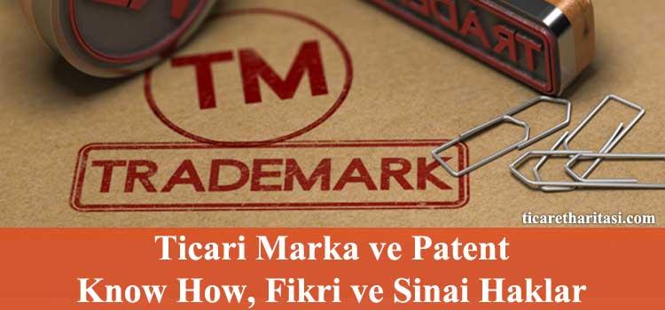 Ticari Marka, Patent,, Know How, Fikri ve Sinai Haklar